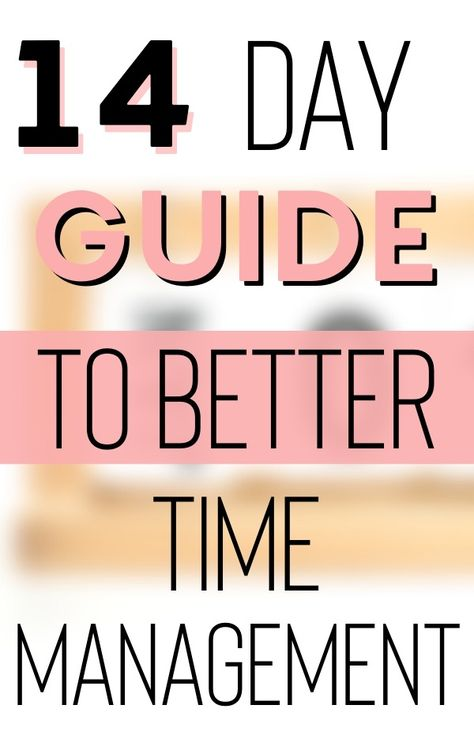 14 day guide to better time management!