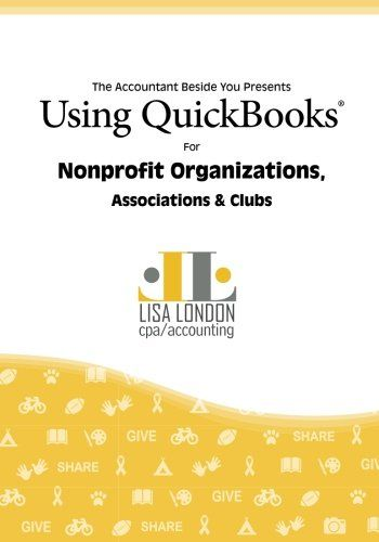 Download Pdf Using Quickbooks For Nonprofit Organizations Associations And Clubs The Accountant Beside You Free Quickbooks Nonprofit Organization Non Profit
