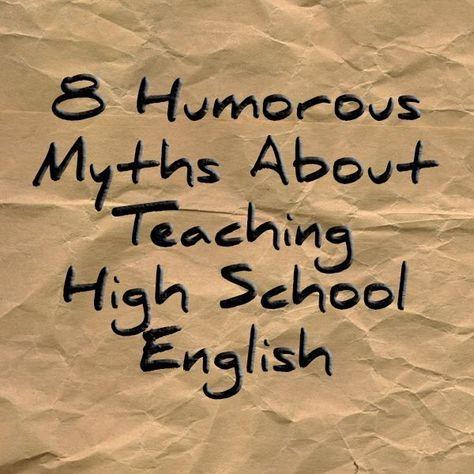 Myth #1: High school English teachers sit around all day