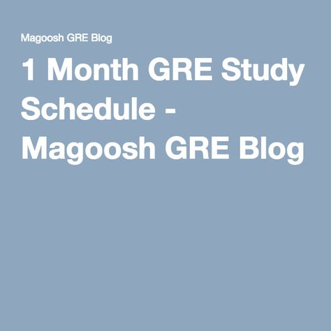1 Month GRE Study Schedule - Magoosh GRE Blog