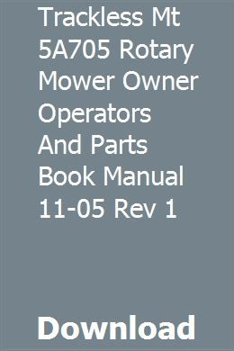 Trackless Mt 5a705 Rotary Mower Owner Operators And Parts Book