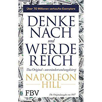 Denke Nach Und Werde Reich Das Original Von 1937 Unverandert Und Ungekurzt Denke Nach Und Werde Reich Buch Tipps Bucher