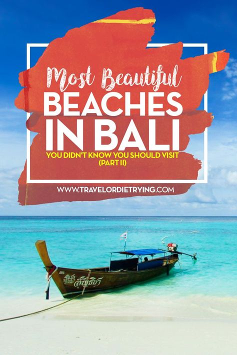 Most Beautiful Beaches in Bali You Didn't Know You Should Visit (Part II) #Travel #Bali: