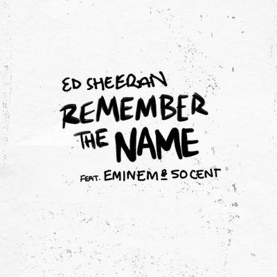 Ed Sheeran Ft Eminem 50 Cent Remember The Name Mp3 Download