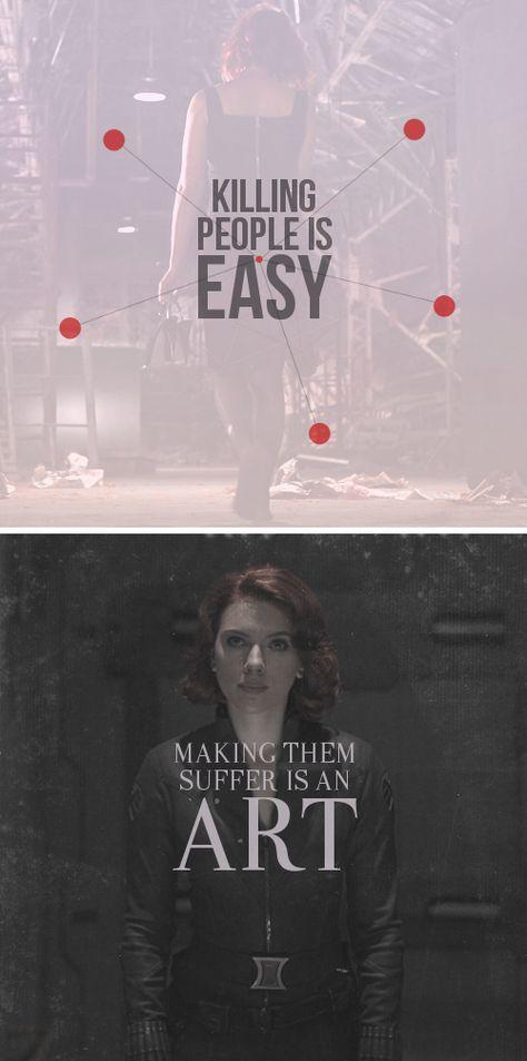 Killing people is easy. Making them suffer is an art. #blackwidow