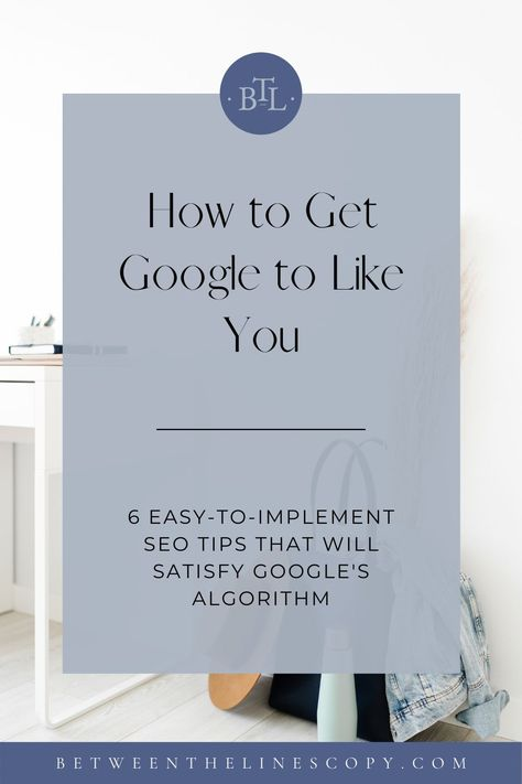 How to Get Google to Like You | Between the Lines Copywriting