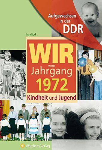 Aufgewachsen In Der Ddr Wir Vom Jahrgang 1972 Kindheit Und