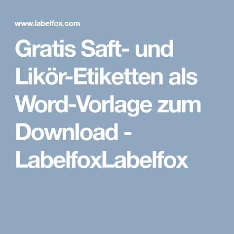 Gratis Saft Und Likor Etiketten Als Word Vorlage Zum Download Etiketten Vorlagen Etiketten Etikettenvorlagen