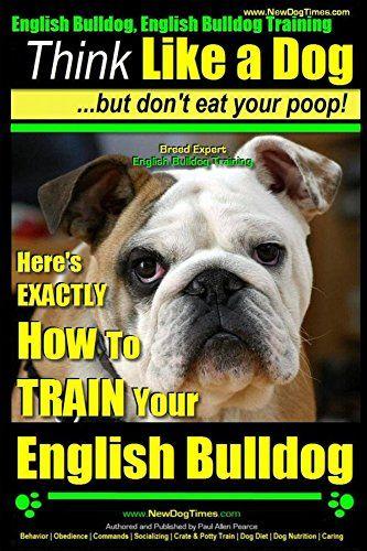 Pin By New Dog Times On Dog Training Dog Training Books Bulldog