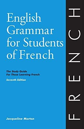 English Grammar for Students of French: The Study Guide for Those Learning French, 7th edition (O&H Study Guides) - Learn French (English and French Edition) - Default