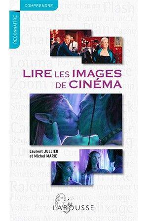 Lire Les Images De Cinema Histoire De L Art Cinema Images