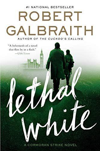 Lethal White A Cormoran Strike Novel Mulholland Books Https Www Amazon Com Dp 0316422770 Ref Cm Sw R Pi Awdb T1 X Ip Robert Galbraith Download Books Novels