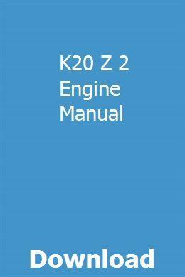 K20 Z 2 Engine Manual Repair Manuals Repair Manual