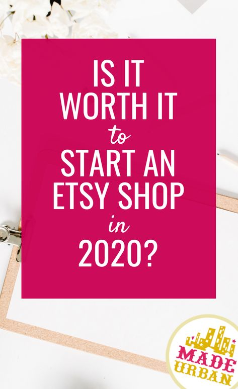 Is it Worth it to Start an Etsy Shop in 2020?