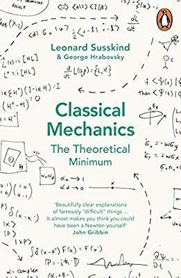 Classical Mechanics The Theoretical Minimum Leonard Hrabovsky George Susskind 9780141976228 Amazon Com Bo Classical Mechanics Leonard Susskind Mechanic