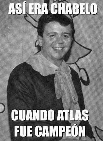 Memes De Chabelo Asi Era Chabelo Cuando Atlas Fue Campeon Memes Mejores Memes Campeones