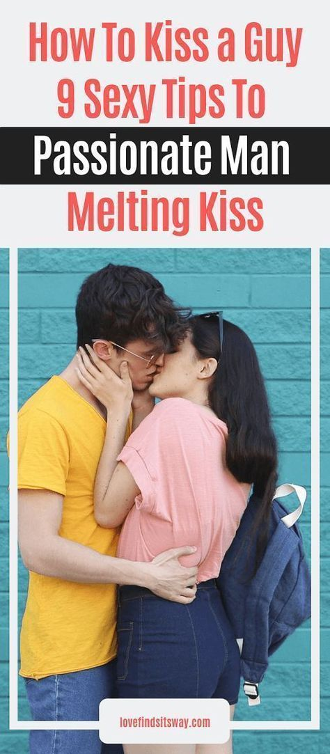 How To Kiss a Guy (9 Tips To Passionate Man Melting Kiss