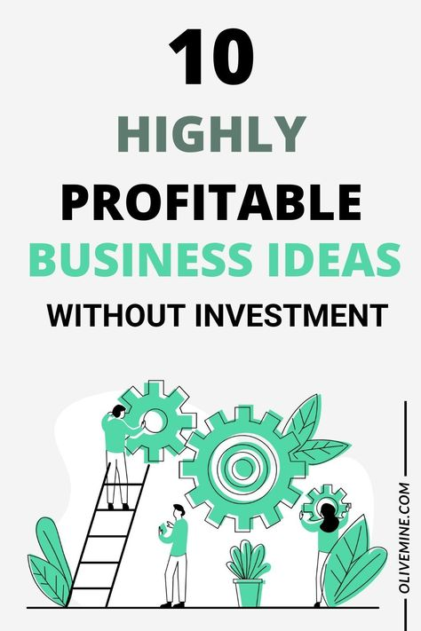 10 Highly Profitable Business Ideas without Investment