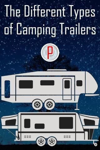 The Different Types Of Camping Trailers Towable Rvs