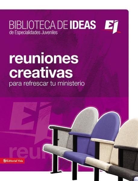Biblioteca de ideas: Reuniones: Creativas, lecciones biblicas e ideas para adorar - eBook