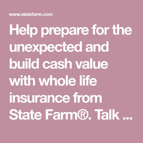 Help Prepare For The Unexpected And Build Cash Value With Whole Life Interesting Quotes For Whole Life Insurance