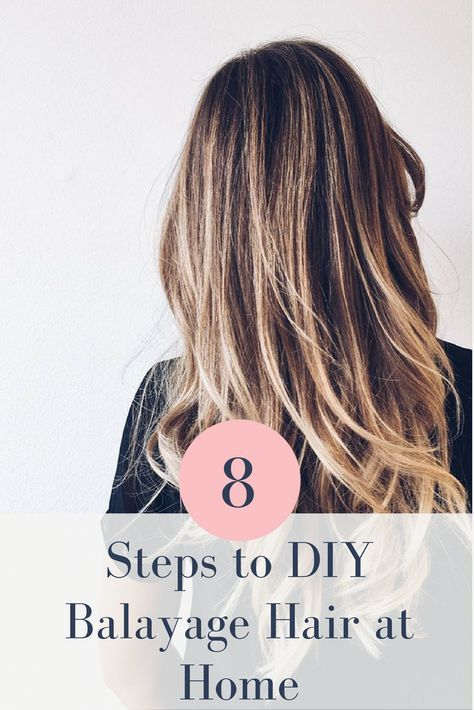 8 Easy Steps To Diy Balayage Hair Color At Home Diybalayage Diy Balayage Diy Highlights Hair Diy Hair Dye