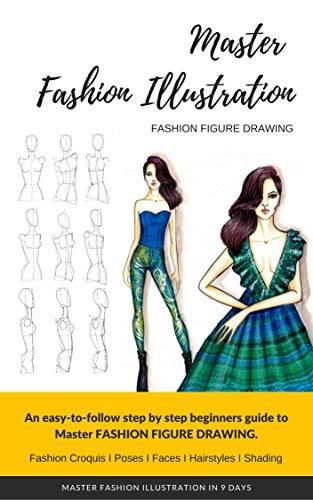 Download Pdf Master Fashion Sketches In 9 Days Even If You Don T Know How To Sketch Fashion Figur In 2020 Fashion Figure Drawing Fashion Sketches Fashion Model Sketch