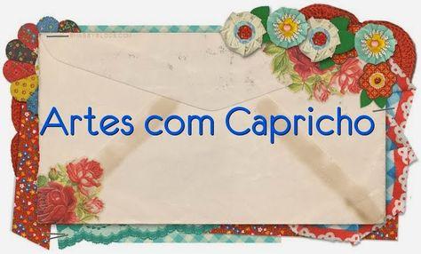 Artes com Capricho - mtos fuxicos diferentes