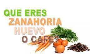 Que Eres Zanahorias Huevos O Cafe Autoestima Crecimiento Motivacion Si eres como el grano de. que eres zanahorias huevos o cafe