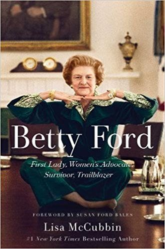 Betty Ford First Lady Women S Advocate Survivor Trailblazer