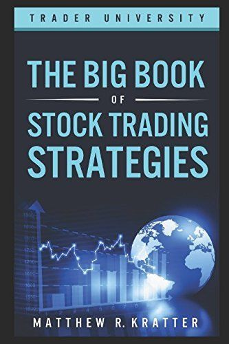 The Big Book Of Stock Trading Strategies By Matthew R Kratter