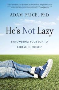 He's Not Lazy: Empowering Your Son to Believe In Himself|Hardcover