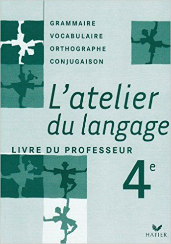 L Atelier Du Langage 4e Livre Du Professeur Beatrice