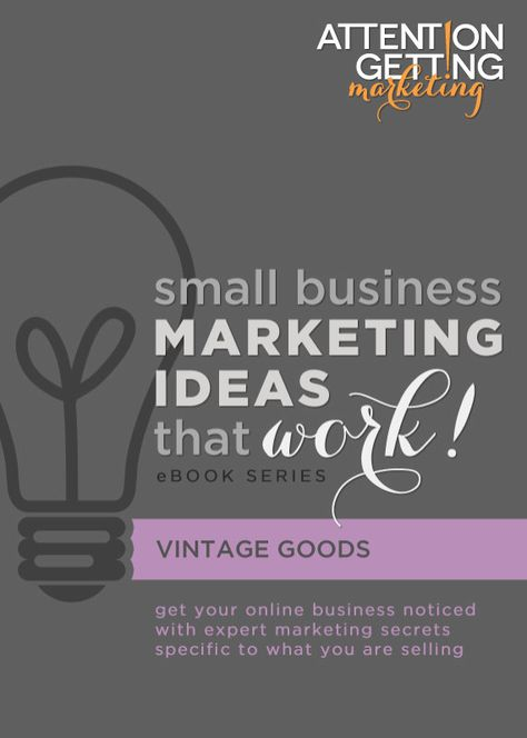 From the popular small business marketing blog, ATTENTION-GETTING.COM – Get the edge on other vintage shops with hundreds of my proven tactics that work in my 45-page ebook PDF, Small Business Marketing Ideas That Work! for Selling Vintage Goods DOWNLOAD TODAY! #ebooks #vintage #online store
