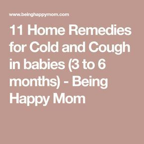13 Best Home Remedies For Cold And Cough In Babies 2019 Cold Home Remedies Baby Cold Remedies Cold Cures