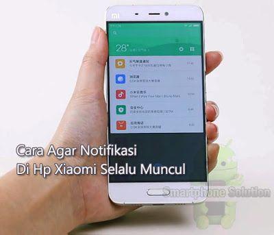 2 Cara Membuat Notifikasi Selalu Muncul Di Hp Xiaomi Smartphone Aplikasi