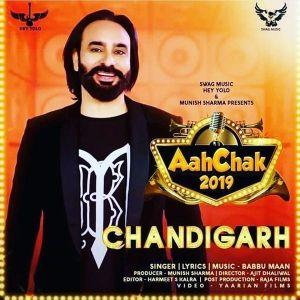 Chandigarh Aah Chak 2019 Babbu Maan Mp3 Song Download Babbu Maan New Song Mp3 Song Songs Singer