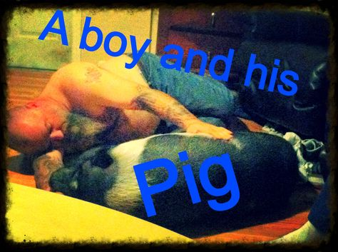 Haha a boy and his pig!