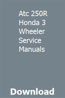 Atc 250r Honda 3 Wheeler Service Manuals Honda Atc Honda Owners