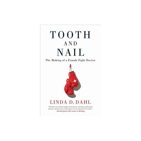Tooth and Nail - by Linda D Dahl (Hardcover)