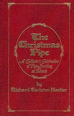 The Christmas Pipe: A Collector's Celebration of Pipe