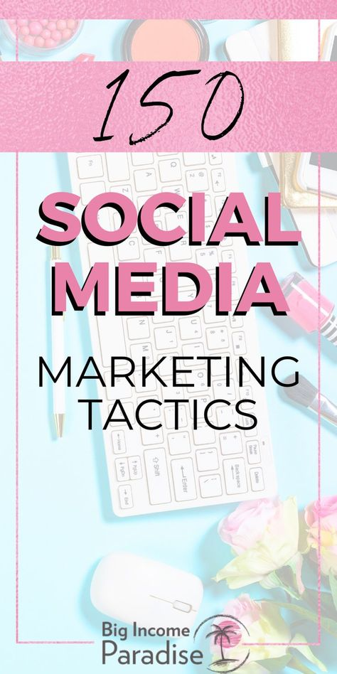 150 Social Media Marketing Tactics For Entrepreneurs