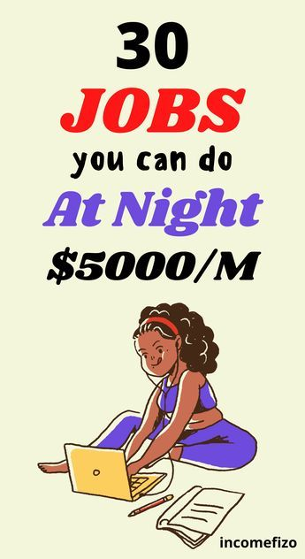 30 Part-Time Night Jobs To Make $5000 a Month -