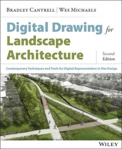 Digital Drawing for Landscape Architecture: Contemporary Techniques and Tools for Digital Representation in Site ...