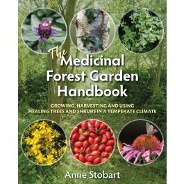 The Medicinal Forest Garden Handbook Out Now Forest Garden