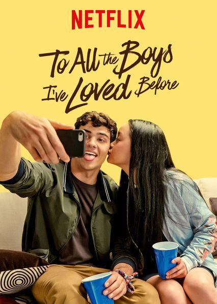Check Out To All The Boys I Ve Loved Before On Netflix With