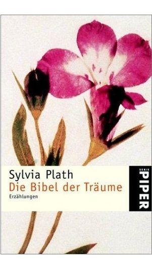 Die Bibel Der Traume Erzahlungen Deutsch Bibel Sylvia Plath Die Bibel