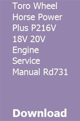 Toro Wheel Horse Power Plus P216v 18v 20v Engine Service Manual Rd731 Power Engineering Manual