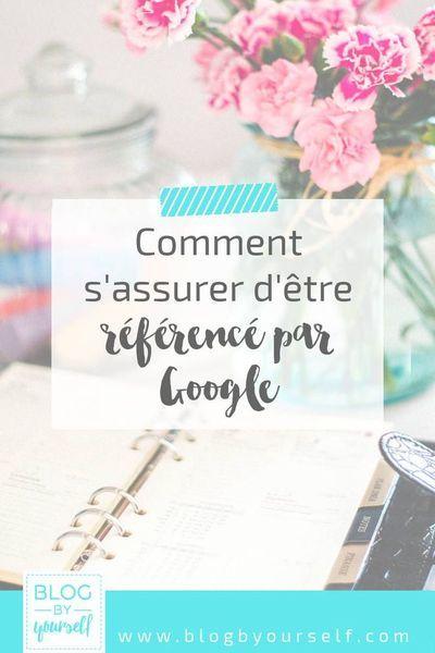 Comment référencer son site sur Google : l'indexation ~ Blog by yourself