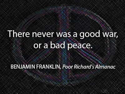 Benjamin Franklin Quotes War Quotes Peace Quotes Pictures Benjamin